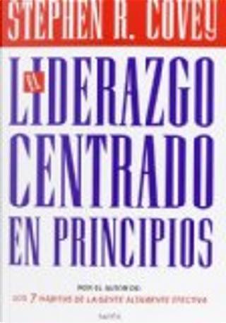 El liderazgo centrado en principios by Stephen R. Covey