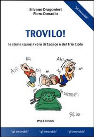 Trovilo! by Piero Donadio, Silvano Dragonieri