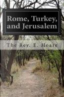 Rome, Turkey, and Jerusalem by E. Hoare