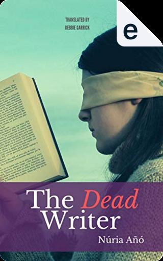 The Dead Writer by Núria Añó