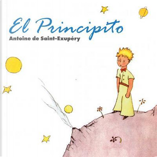 El Principito by Antoine de Saint-Exupéry