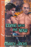 COME W/ME NOW ROGUE WOLFHOUNDS by Marcy Jacks