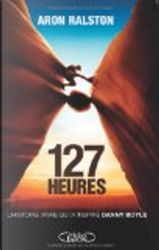 127 heures by Aron Ralston