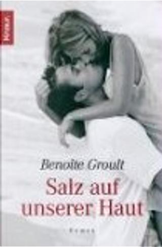Salz auf unserer Haut by Benoîte Groult