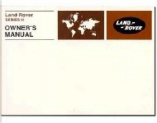 Land Rover Series 3 Owners Handbook by Brooklands Books Ltd.