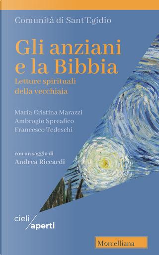 Gli anziani e la Bibbia by Ambrogio Spreafico, Francesco Tedeschi, Maria Cristina Marazzi