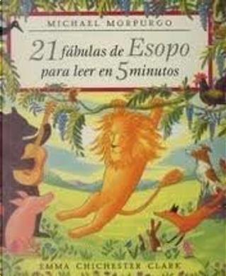 21 fábulas de Esopo para leer en 5 minutos by Michael Morpugo