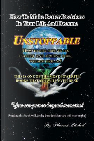 Unstoppable by Pharaoh Mitchell