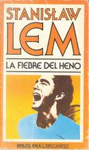 La fiebre del heno by Stanislaw Lem