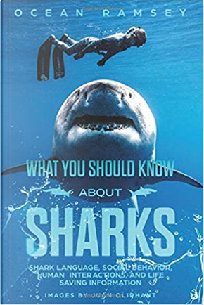 What You Should Know About Sharks by Ocean Ramsey