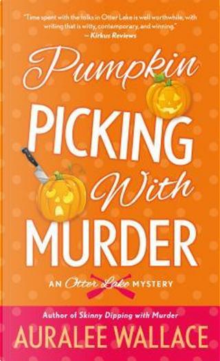 Pumpkin Picking With Murder by Auralee Wallace