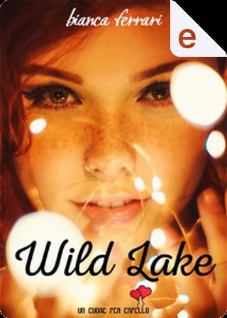 Wild Lake by Bianca Ferrari