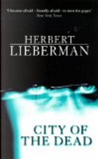 City of the Dead by Herbert Lieberman
