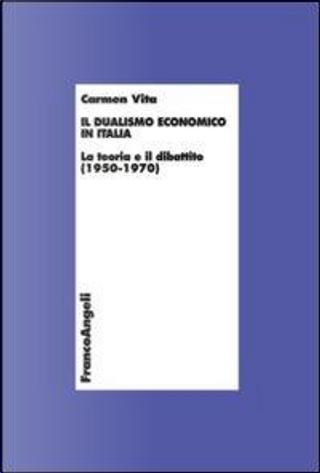 Il dualismo economico in Italia. La teoria e il dibattito (1950-1970) by Carmen Vita