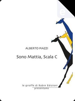 Sono Mattia, Scala C by Alberto Piazzi