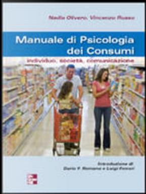 Manuale di psicologia dei consumi by Nadia Olivero, Vincenzo Russo