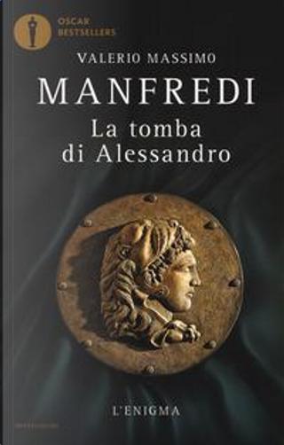 La tomba di Alessandro. L'enigma by Valerio Massimo Manfredi