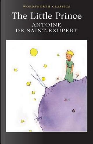 The Little Prince (Wordsworth Classics) by Antoine de Saint-Exupery