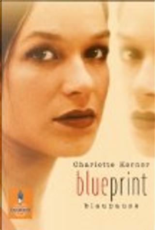Blueprint. Blaupause. by Charlotte Kerner