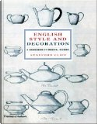 English Style and Decoration by Stafford Cliff