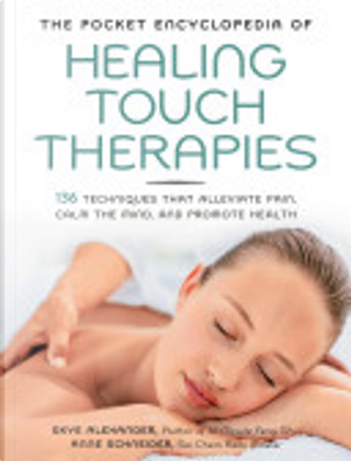 The Pocket Encyclopedia of Healing Touch Therapies by Skye Alexander