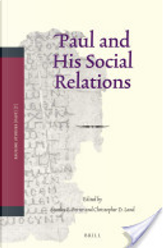 Paul and His Social Relations by Stanley E. Porter
