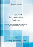 A Course in Invertebrate Zoölogy by Henry Sherring Pratt