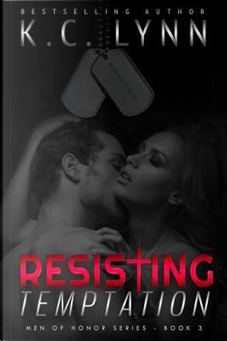 Resisting Temptation by K. C. Lynn