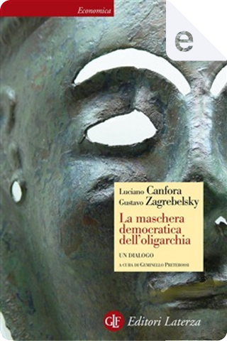 La maschera democratica dell'oligarchia by Gustavo Zagrebelsky, Luciano Canfora