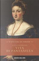 Vita di Pantasilea by Luca Romano