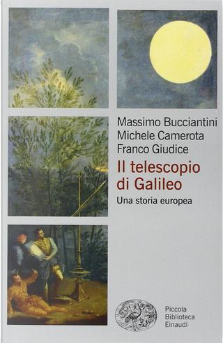 Il telescopio di Galileo by Franco Giudice, Massimo Bucciantini, Michele Camerota