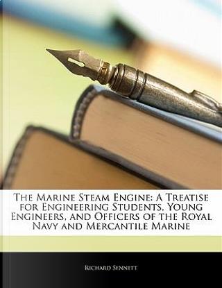 The Marine Steam Engine by Richard Sennett