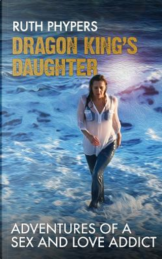 Dragon King's Daughter by Ruth Phypers