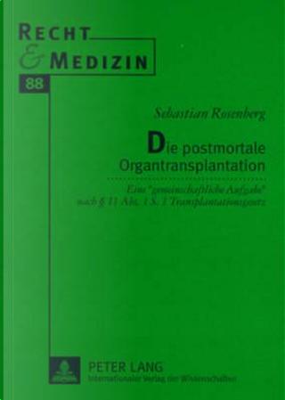 Die Postmortale Organtransplantation by Sebastian Rosenberg