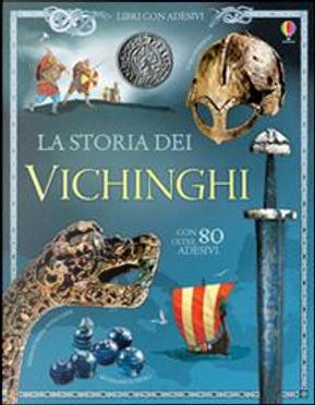 La storia dei vichinghi. Libri con adesivi per informare. Ediz. illustrata by Megan Cullis