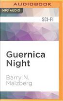 Guernica Night by Barry N. Malzberg