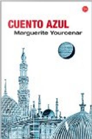 Cuento Azul(Bolsillo) by Marguerite Yourcenar