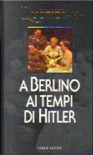 La Vita Quotidiana a Berlino ai tempi di Hitler by Jean Marabini