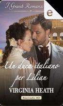 Un duca italiano per Lilian by Virginia Heath
