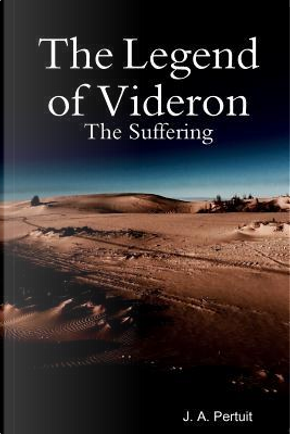 The Legend of Videron by J. A. Pertuit