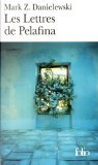 Les Lettres de Pelafina by Claro, Mark Z. Danielewski