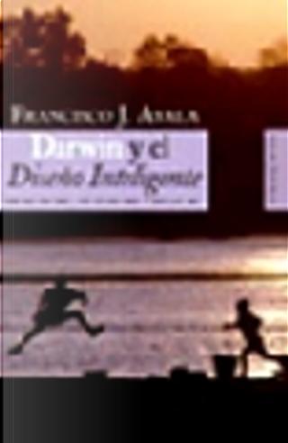 Darwin y el Diseño Inteligente by Francisco Ayala