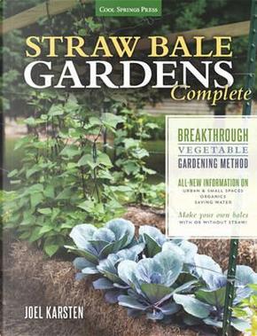 Straw Bale Gardens Complete by Joel Karsten