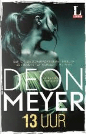 13 uur by Deon Meyer