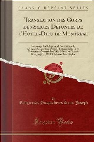 Translation des Corps des Soeurs Défuntes de l'Hotel-Dieu de Montréal by Religieuses Hospitalières Saint-Joseph