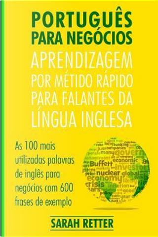 Portugues Para Negocios by Sarah Retter