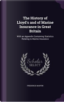 The History of Lloyd's and of Marine Insurance in Great Britain by Frederick Martin