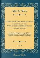 Vermischte Landwirthschaftliche Schriften aus den Annalen der Niedersächsischen Landwirthschaft, Vol. 3 by Albrecht Thaer