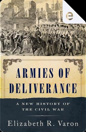 Armies of Deliverance by Elizabeth R. Varon