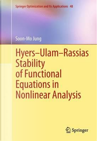 Hyers-ulam-rassias Stability of Functional Equations in Nonlinear Analysis by Soon-Mo Jung